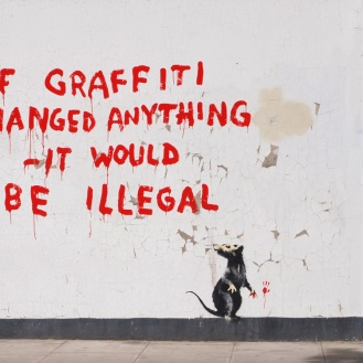 It would be illegal ~ Banksy