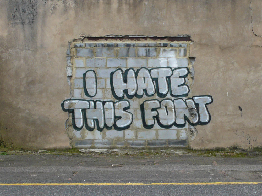 I hate this font ~ Bubble letters ~ Banksy