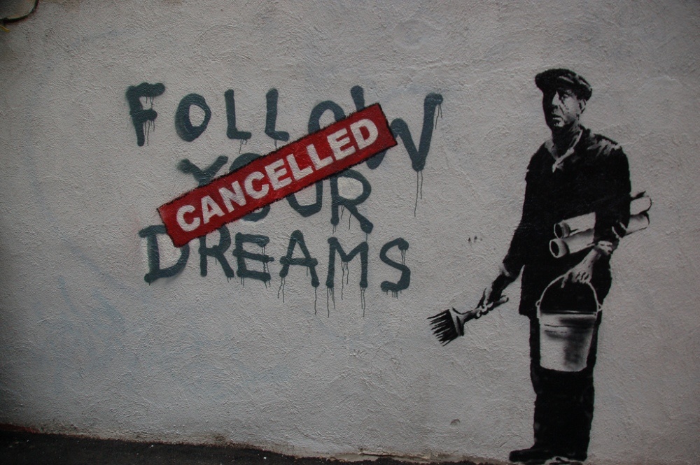 Follow Your Dreams ~ By Banksy